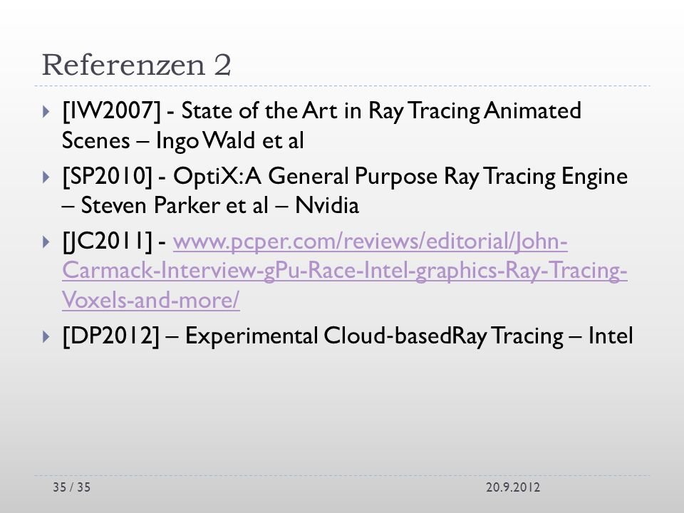 Referenzen 2[IW2007] - State of the Art in Ray Tracing Animated Scenes – Ingo Wald et al.